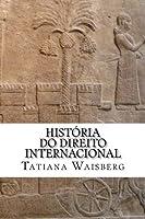 Hist?ria do Direito Internacional: uma breve introdu??o ilustrada (Portuguese Edition) [並行輸入品]