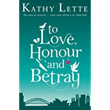 To Love, Honour And Betray: He made love, and now it's war!