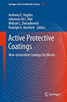 Active Protective Coatings: New-Generation Coatings for Metals (Springer Series in Materials Science)