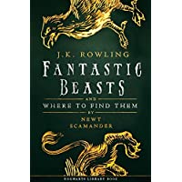 Fantastic Beasts and Where to Find Them (Hogwarts Library book Book 1) (English Edition)