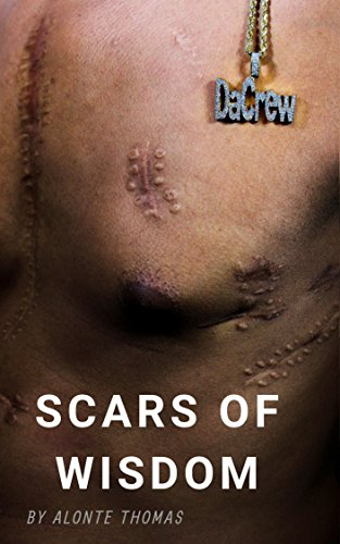 Scars Of Wisdom: BASED ON A TRUE STORY (English Edition)