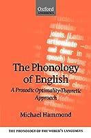 The Phonology of English: A Prosodic Optimality-Theoretic Approach (The Phonology of the World's Languages)