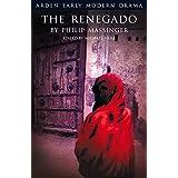 The Renegado (Arden Early Modern Drama)