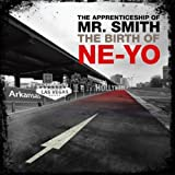 NE-YO   The Apprenticeship of Mr Smith (The Birth of Ne-Yo)