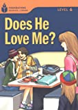 Does He Love Me? (Foundations Reading Library, Level 6)
