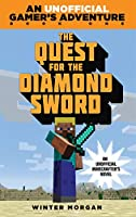 The Quest for the Diamond Sword: An Unofficial Gamer''s Adventure, Book One (An Unofficial Gamer''s Adventure)