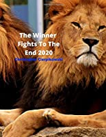 The Winner Fights To The End 2020: Inspiration