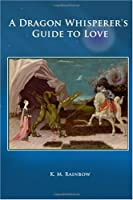 A Dragon Whisperer's Guide to Love