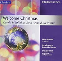 Welcome Christmas: Carols and Lullabies From Around the World (2004-08-31)