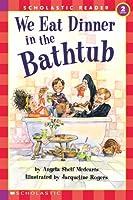 We Eat Dinner in the Bathtub (HELLO READER LEVEL 2)