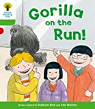 Oxford Reading Tree: Level 2 More a Decode and Develop Gorilla on the Run!