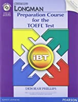 Longman Preparation Course for the TOEFL Test Preparation Course: iBT (2E) Student Book with CD-ROM & iTests