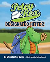 Petey Rex and the Designated Hitter