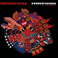 Word of Science 1st & Final Ch by Nightmares on Wax