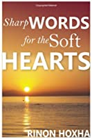 Sharp Words for the Soft Hearts
