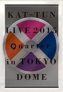 "KAT-TUN LIVE 2015 ""quarter"" in TOKYO DOME(通常盤) [DVD]"