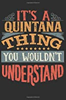 It's A Quintana Thing You Wouldn't Understand: Want To Create An Emotional Moment For A Quintana Family Member ? Show The Quintana's You Care With This Personal Custom Gift With Quintana's Very Own Family Name Surname Planner Calendar Notebook Journal