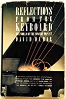 Reflections from the Keyboard: The World of the Concert Pianist