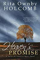 Heaven's Promise: A Twist of Tobacco Book 3