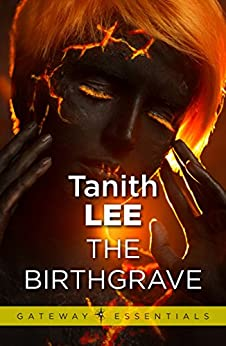 The Birthgrave (Gateway Essentials) by [Lee, Tanith]