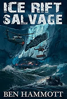 Ice Rift - Salvage: An Action Adventure Sci-Fi Horror in Antarctica by [Hammott, Ben]