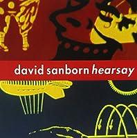 Hearsay by David Sanborn (1994-06-07)