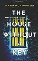 The House Without A Key: A twisted, suspenseful thriller