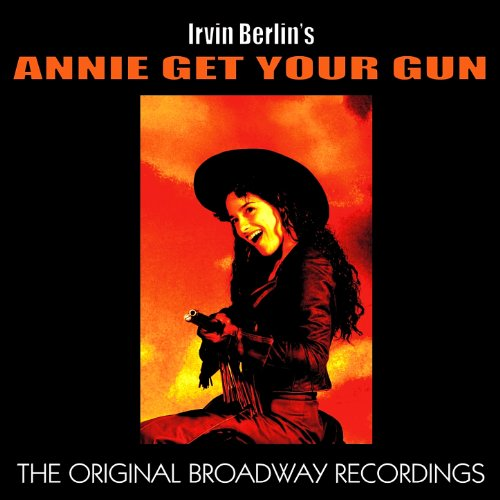 Annie Get Your Gun (The Original Broadway Recordings)