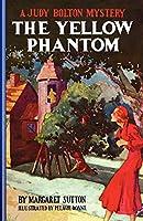 The Yellow Phantom (Judy Bolton Mysteries)