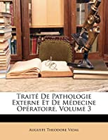 Traite de Pathologie Externe Et de Medecine Operatoire, Volume 3