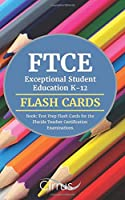 FTCE Exceptional Student Education K-12 Flash Cards Book: Test Prep Flash Cards for the Florida Teacher Certification Examinations