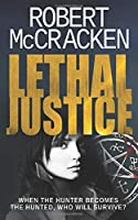 Lethal Justice: When the hunter becomes the hunted, who will survive?