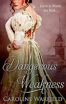 Dangerous Weakness by [Warfield, Caroline]