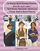 26 Vintage Shawl Knitting Patterns from the 1940's-1960's  Knit Shawls, Knit Stoles, Knit Scarf, Vintage Knitted Shawl Patterns