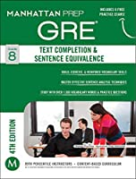 Text Completion & Sentence Equivalence GRE Strategy Guide, 4th Edition (Manhattan Prep GRE Strategy Guides)