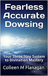 Fearless Accurate Dowsing: Your Three Step System to Divination Mastery (English Edition)