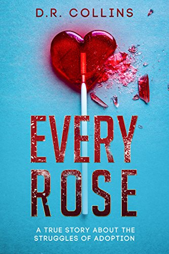 Every Rose: A True Story About the Struggles of Adoption (English Edition)