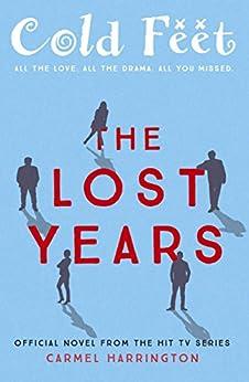 Cold Feet: The Lost Years by [Harrington, Carmel]