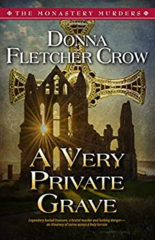 A Very Private Grave (The Monastery Murders Book 1) by [Fletcher Crow, Donna ]