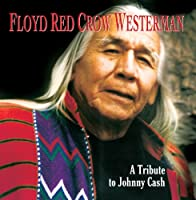 Floyd Red Crow Westerman-a Tribute to Johnny Cash