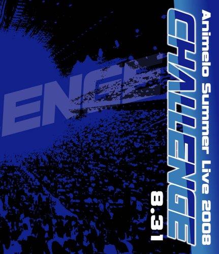『Animelo Summer Live 2008 -Challenge- 8.31』