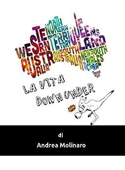 La Vita Down Under by [Andrea Molinaro]