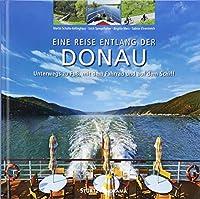 Reise entlang der Donau - Unterwegs zu Fuss, mit dem Fahrrad und auf dem Schiff