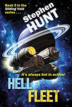 Hell Fleet (a military SF space opera): Book 5 of the Sliding Void series by [Hunt, Stephen]