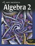 Algebra 2: Common Core Edition (Holt McDougal Algebra 2)