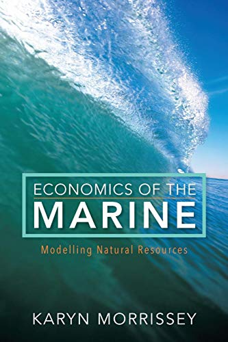 Download Economics of the Marine: Modelling Natural Resources 1783485590