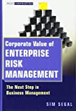 Corporate Value of Enterprise Risk Management: The Next Step in Business Management by Sim Segal(2011-03-08)