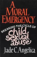 A Moral Emergency: Breaking the Cycle of Child Sexual Abuse