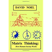 Matrix Thinking: How Civilization Works (David Noel P-Book)