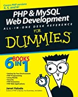 PHP and MySQL Web Development All-in-One Desk Reference For Dummies (For Dummies Series)